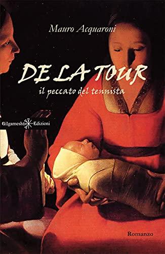 De la tour: Un thriller incentrato sulla vendetta, un giallo costruito intorno a un misterioso dipinto (ANUNNAKI - Narrativa)