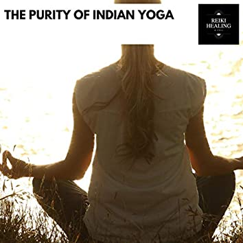 The Purity Of Indian Yoga