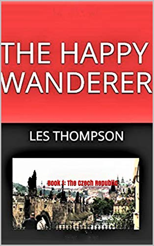 THE HAPPY WANDERER: Book 1: The Czech Republic (English Edition)