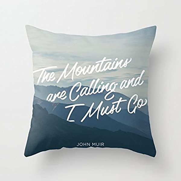 Afagahahs Decorative Throw Pillow Covers The Mountains Are Calling And I Must Go Cotton Linen Cushion Covers 18 By 18 Inch Two Sides