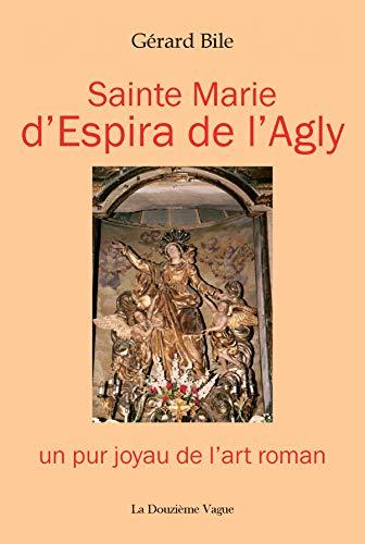 UN PUR JOYAUX DE L'ART ROMAN - L'église d'Espira de l'Agly (French Edition)