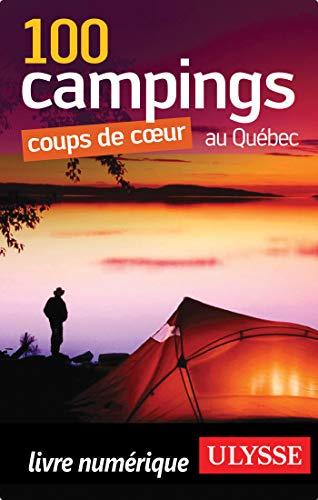 100 Campings coups de coeur au Québec (Espace vert) (French Edition)