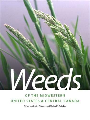 Weeds of the Midwestern United States and Central Canada...