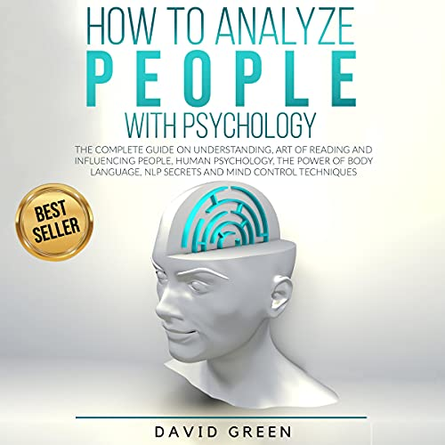Download How to Analyze People with Psychology: The Complete Guide on Understanding, Art of Reading and Influ audio book
