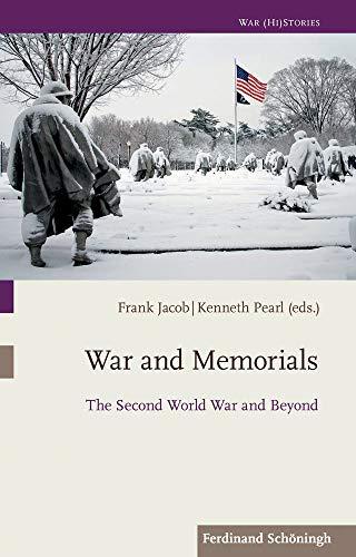 War and Memorials: The Second World War and Beyond (War (Hi) Stories)