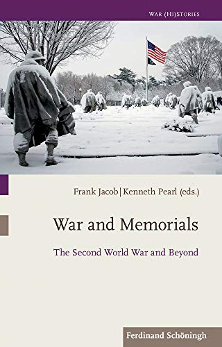 War and Memorials: The Second World War and Beyond (War (Hi) Stories)