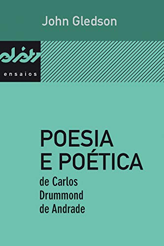 Poesia e poética de Carlos Drummond de Andrade (Peixe-elétrico ensaios)