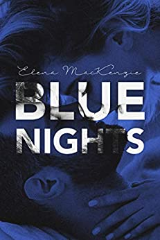 Blue Nights: Das geheimste Casting Englands (German Edition) by [Elena MacKenzie]