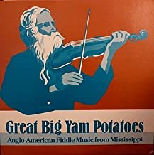 Great Big Yam Potatoes (Anglo-American fiddle music from Mississippi) LP
