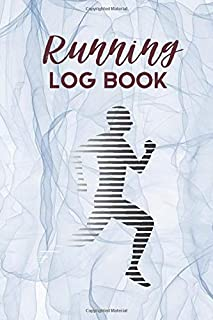 "Running Log Book: Essential Runners Logbook Tracker Template, Athlete Training Schedule Journal to Track and Monitor Distance, Time, Weather, Weight, ... Birthday 6""x9"" with 120 pages. (Running Logs)"
