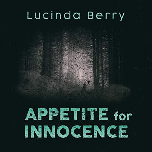 Appetite for Innocence Audiobook By Lucinda Berry cover art