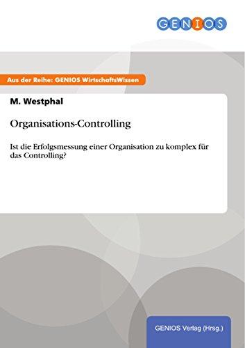 Organisations-Controlling: Ist die Erfolgsmessung einer Organisation zu komplex für das Controlling?