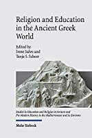 Religion and Education in the Ancient Greek World (Studies in Education and Religion in Ancient and Pre-Modern)