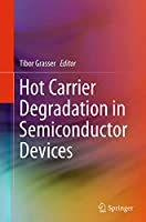 Hot Carrier Degradation in Semiconductor Devices