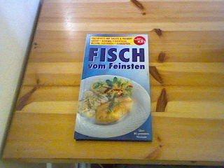 Fisch vom Feinsten Fischfilets mit Sauce Aus dem Englischen übersetzt Paniert leicht schnell exotisch richtig filetieren garzeiten