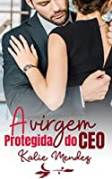 A VIRGEM PROTEGIDA DO CEO
