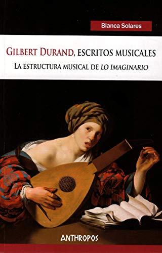 Gilbert Durand, escritos musicales: La estructura musical de 'lo imaginario'