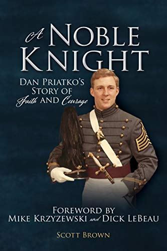 A Noble Knight: Dan Priatko's Story of Faith and Courage