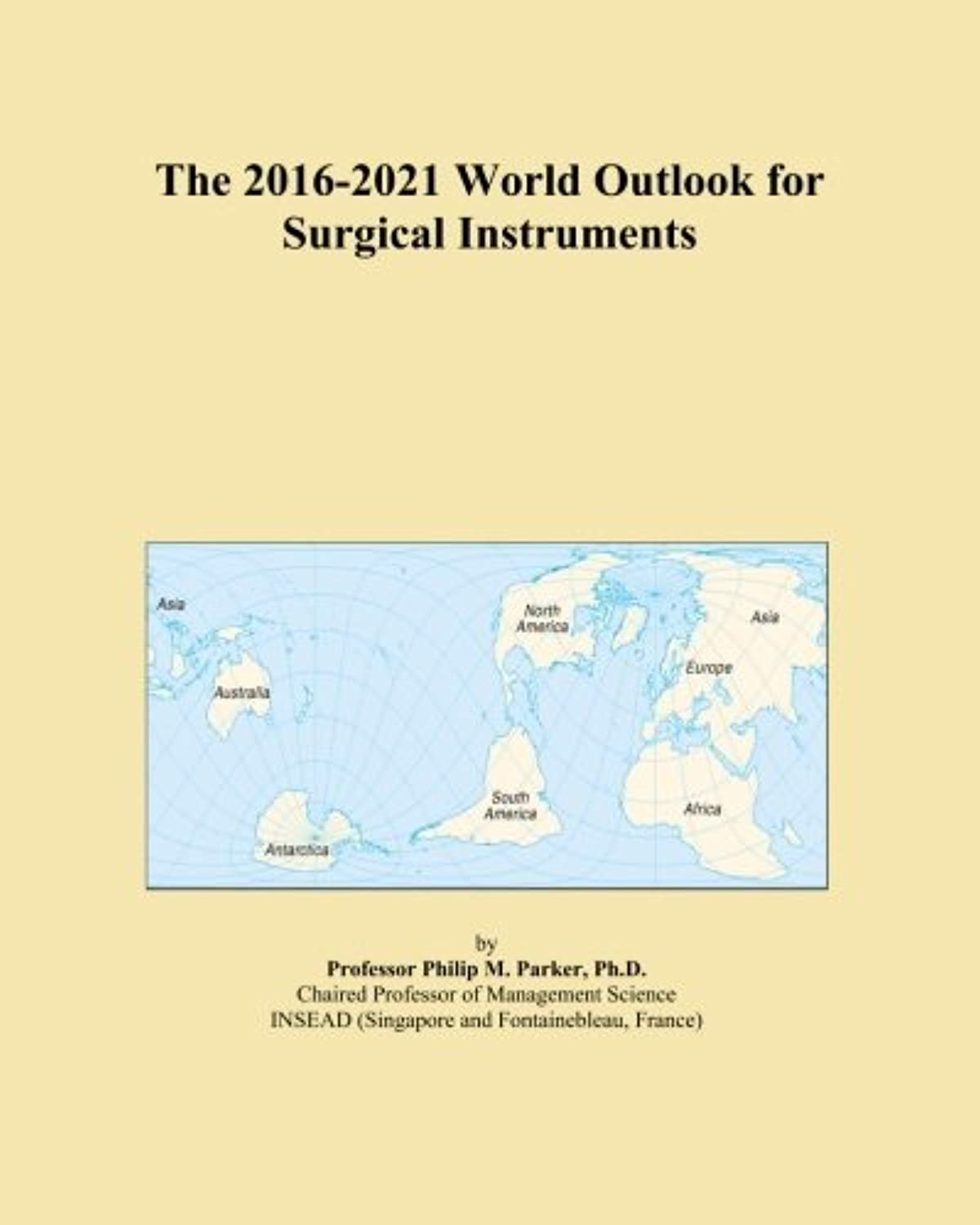 The 2016-2021 World Outlook for Surgical Instruments