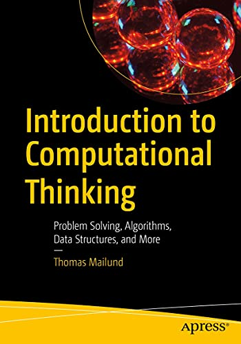 Introduction to Computational Thinking: Problem Solving, Algorithms, Data Structures, and More