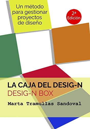 La caja del Desig-n: Un método para gestionar proyectos de diseño ...