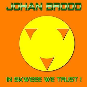 In Skweee We Trust