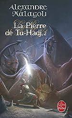 La Pierre de Tu-Hadj, Tome 2 d'Alexandre Malagoli