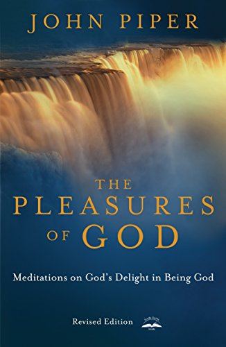 Pleasures of God, The: Meditations on God's Delight in Being God