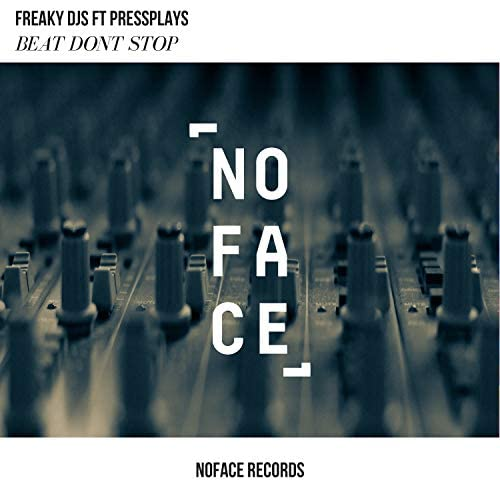 Freaky DJs, Pressplays & NoFace Records