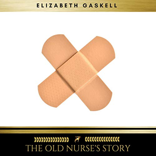 The Old Nurse's Story                   By:                                                                                                                                 Elizabeth Gaskell                               Narrated by:                                                                                                                                 Evan Long                      Length: 56 mins     2 ratings     Overall 2.0