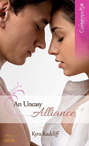 An Uneasy Alliance by [Kyra Radcliff]