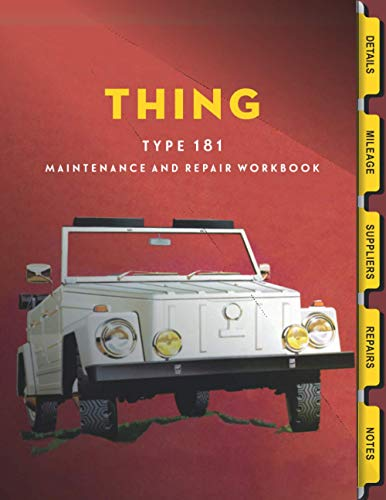 THING Maintenance and repair workbook: Tabbed logbook for Type 181 enthusiasts