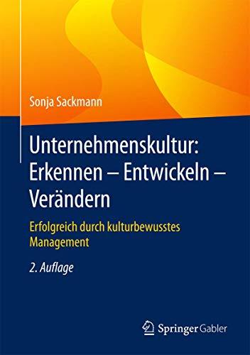 Unternehmenskultur: Erkennen – Entwickeln – Verändern: Erfolgreich durch kulturbewusstes Management