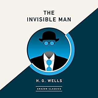 The Invisible Man (AmazonClassics Edition)                   Written by:                                                                                                                                 H. G. Wells                               Narrated by:                                                                                                                                 Simon Mattacks                      Length: 4 hrs and 48 mins     2 ratings     Overall 4.5