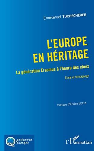 L'Europe en héritage: La génération Erasmus à l'heure des choix Essai et témoignage