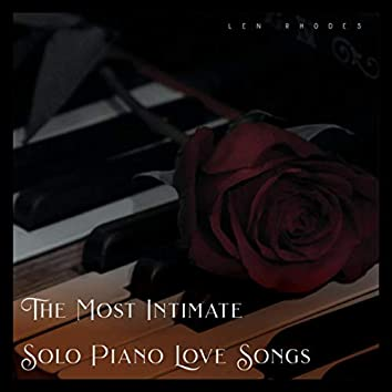 The Most Intimate Solo Piano Love Songs