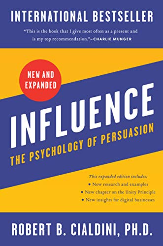 Influence, New and Expanded: The Psychology of Persuasion