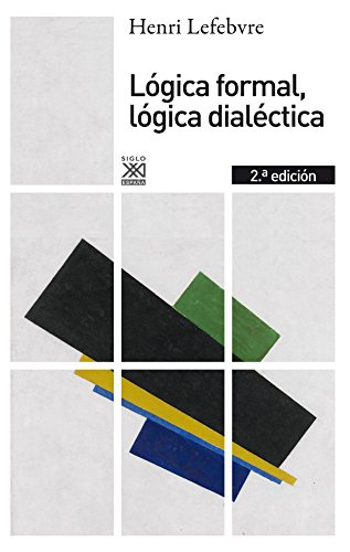Lógica formal, lógica dialéctica (Siglo XXI de España General)