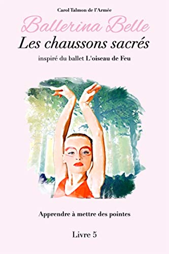 Les chaussons sacrés (Ballerina Belle - La Collection t. 5) (French Edition)
