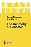 The Geometry of Schemes (Graduate Texts in Mathematics)