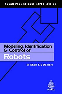 Modeling, Identification and Control of Robots (Kogan Page Science Paper Edition)