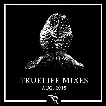 Truelife Aug. 2018 Mixes