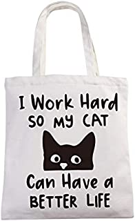 chillake I Work Hard So That My Cat Can Have a Better Life Funny Market Grocery Tote Bag Cat Lovers Women Her Friend