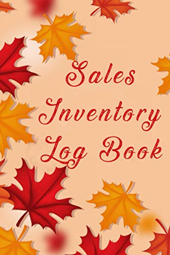 Sales Inventory Log Book: Sales Order Log Keep Track of Your Customer, Purchase Order Forms, for Online Businesses and Retail Store