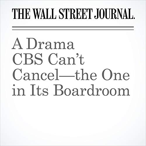 A Drama CBS Can't Cancel—the One in Its Boardroom copertina