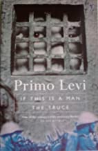 If This Is a Man / The Truce (A Survivor's Journey Home from Auschwitz) by Primo Levi (1996-05-03)