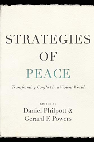Strategies of Peace: Transforming Conflict in a Violent World (Studies in Strategic Peacebuilding)