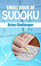SMALL BOOK OF SUDOKU: A Book of Sudoku Puzzles