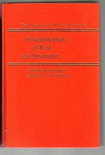 Fundamentals of risk and insurance (Wiley series in risk and insurance)