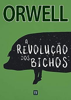 A Revolução dos Bichos por [George Orwell, Rafael Arrais]